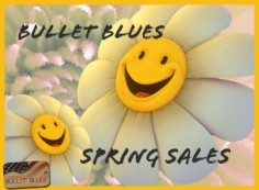 Spring is here and that means Sales at Bullet Blues!